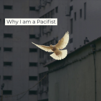 Why I am a Pacifist