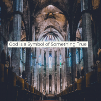 ​God is a Symbol of Something True