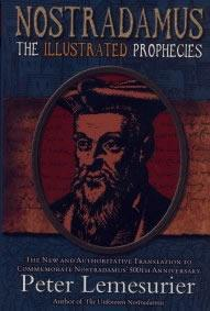 Nostradamus;  The Illustrated Prophecies by Peter Lemesurier