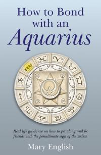 How to Bond with An Aquarius by Mary English