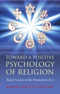 Toward a Positive Psychology of Religion by Robert Rocco Cottone