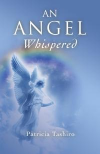An Angel Whispered by Patricia Tashiro