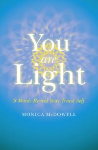 You are Light by Monica McDowell