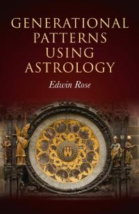 Generational Patterns Using Astrology by Edwin Rose