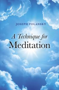 Technique for Meditation, A by Joseph Polansky