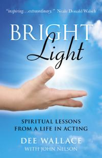 Bright Light by Dee Wallace, John Edward Nelson