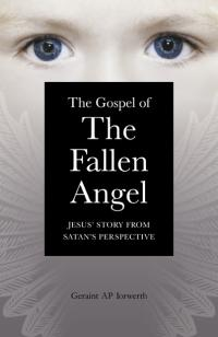 Gospel of the Fallen Angel, The by Geraint Ap Iorwerth