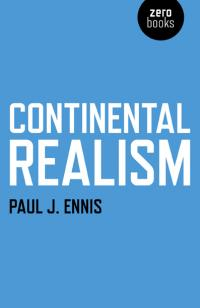 Continental Realism by Paul J. Ennis