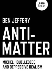 Anti-Matter by Ben Jeffery