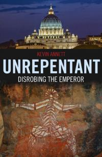 Unrepentant by Kevin Annett