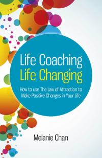 Life Coaching - Life Changing by Melanie Chan