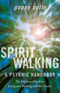 Spiritwalking by Poppy Palin