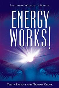 Energy Works by Teresa Parrott, Graham Crook
