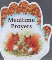 Little Prayers Series: Mealtime Prayers by Alan and Linda Parry