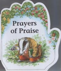 Little Prayers Series: Prayers of Praise by Alan and Linda Parry