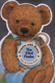 Prayers with Bears: The 23rd Psalm by Alan and Linda Parry