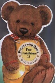 Prayers with Bears: First Corinthians 13 by Alan and Linda Parry