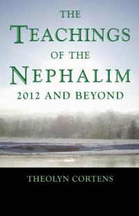 Teachings of the Nephalim, The by Theolyn Cortens