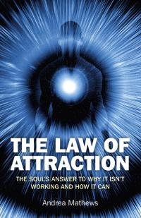Law of Attraction, The by Andrea Mathews