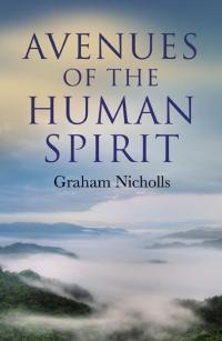 Avenues of the Human Spirit by Graham Nicholls