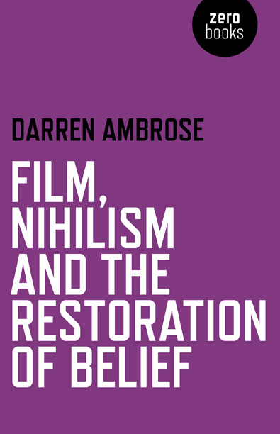 Film, Nihilism and the Restoration of Belief