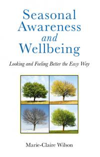 Seasonal Awareness and Wellbeing by Marie-Claire Wilson