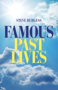 Famous Past Lives by Steve Burgess