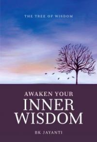 Awaken Your Inner Wisdom by Sister Jayanti