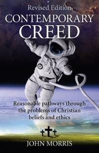 Contemporary Creed (revised edition) by John Morris