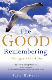 Good Remembering, The by Llyn Roberts