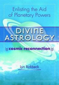 Divine Astrology; Cosmic Reconnection by Lyn Birkbeck