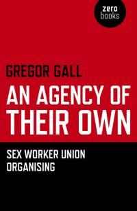 Agency of Their Own, An by Gregor Gall