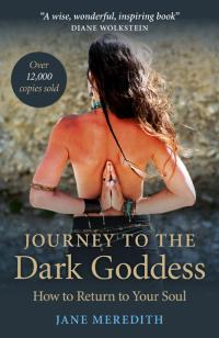 Journey to the Dark Goddess by Jane Meredith