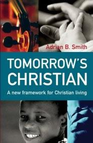 Tomorrow's Christian by Adrian B. Smith