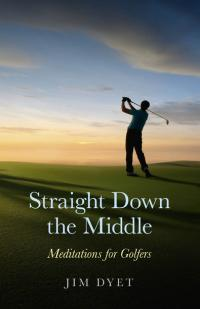 Straight Down the Middle by Jim Dyet