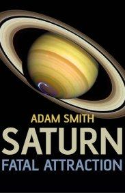 Saturn, Fatal Attraction by Adam Smith