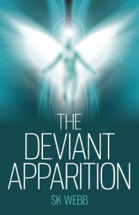Deviant Apparition, The by SK Webb