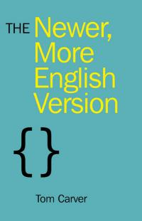 Newer, More English Version, The by Tom  Carver