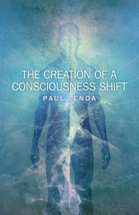 Creation of a Consciousness Shift, The
