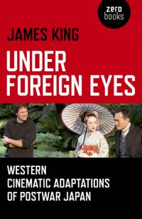 Under Foreign Eyes by James King