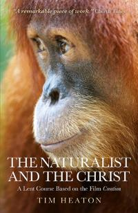 Naturalist and the Christ, The by Tim Heaton