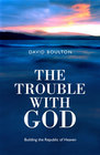 Trouble With God, The