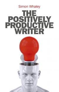 Positively Productive Writer, The by Simon Whaley