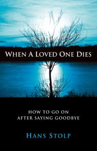 When A Loved One Dies by Hans Stolp