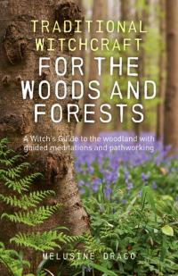 Traditional Witchcraft for the Woods and Forests
