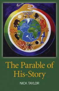Parable of His-Story, The by Nick Taylor