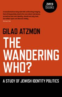 Wandering Who? The by Gilad Atzmon
