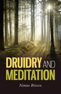 Druidry and Meditation by Nimue Brown