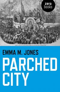 Parched City by Emma M. Jones