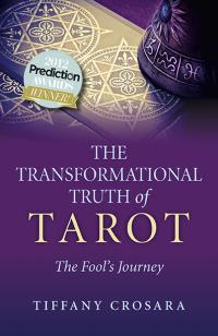 Transformational Truth of Tarot, The by Tiffany Crosara